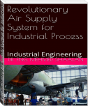 Revolutionary Air Supply System for Industrial Process