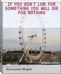 If you don´t live for something you will die for nothing