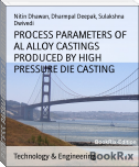 PROCESS PARAMETERS OF AL ALLOY CASTINGS PRODUCED BY HIGH PRESSURE DIE CASTING
