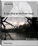 A Sacrifice to the River Gods