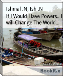 If I Would Have Powers...I will Change The World...