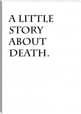 A Little Story About Death