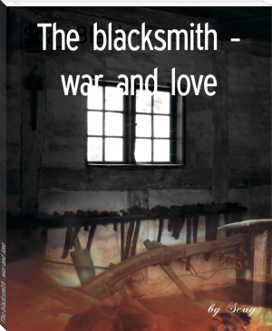 The blacksmith - war and love