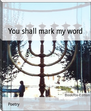 You shall mark my word