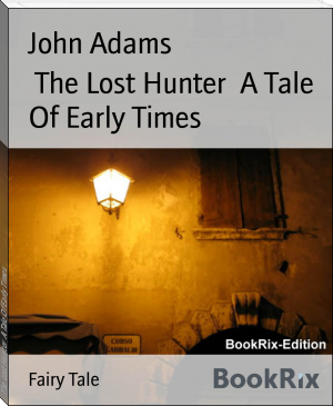 The Lost Hunter  A Tale Of Early Times