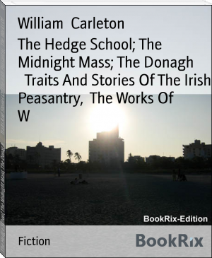 The Hedge School; The Midnight Mass; The Donagh        Traits And Stories Of The Irish Peasantry,  The Works Of        W