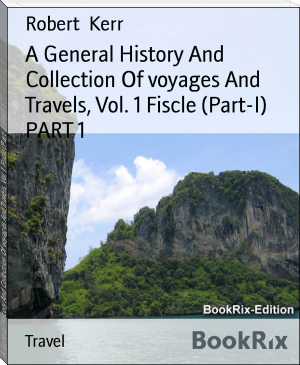 A General History And Collection Of voyages And Travels, Vol. 1 Fiscle (Part-I) PART 1