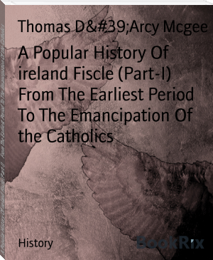 A Popular History Of ireland Fiscle (Part-I)     From The Earliest Period To The Emancipation Of the Catholics
