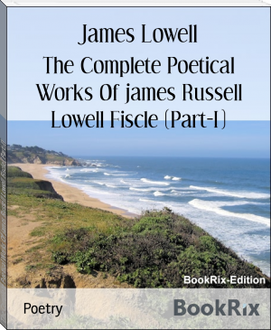 The Complete Poetical Works Of james Russell Lowell Fiscle (Part-I)