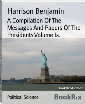 A Compilation Of The Messages And Papers Of The Presidents,Volume Ix.