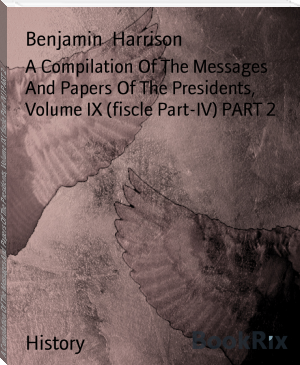 A Compilation Of The Messages And Papers Of The Presidents, Volume IX (fiscle Part-IV) PART 2
