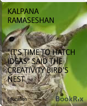 """IT'S TIME TO HATCH IDEAS"" SAID THE CREATIVITY BIRD'S NEST"