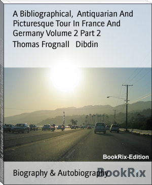 A Bibliographical,  Antiquarian And Picturesque Tour In France And Germany Volume 2 Part 2