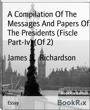 A Compilation Of The Messages And Papers Of The Presidents (Fiscle Part-Iv) (Of 2)