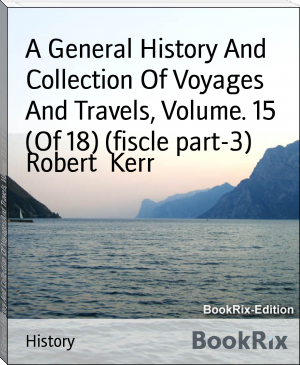 A General History And Collection Of Voyages And Travels, Volume. 15 (Of 18) (fiscle part-3)