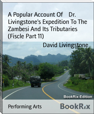 A Popular Account Of    Dr. Livingstone's Expedition To The   Zambesi And Its Tributaries (Fiscle Part 11)