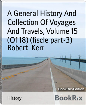 A General History And Collection Of Voyages And Travels, Volume 15 (Of 18) (fiscle part-3)