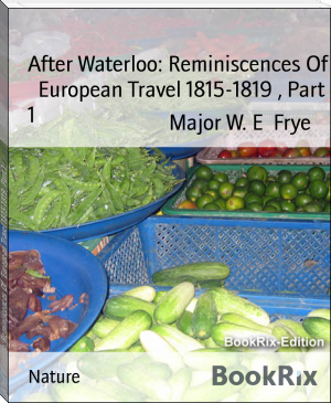 After Waterloo: Reminiscences Of   European Travel 1815-1819 , Part 1