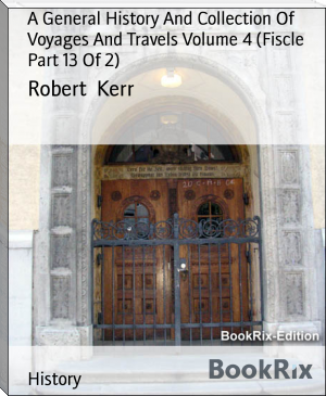 A General History And Collection Of  Voyages And Travels Volume 4 (Fiscle Part 13 Of 2)