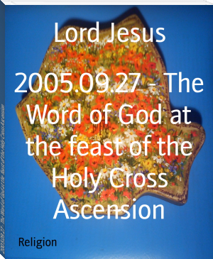 2005.09.27 - The Word of God at the feast of the Holy Cross Ascension