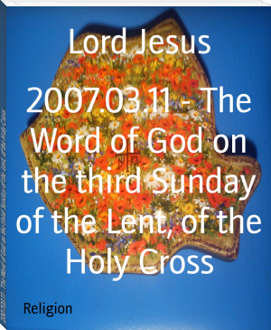 2007.03.11 - The Word of God on the third Sunday of the Lent, of the Holy Cross