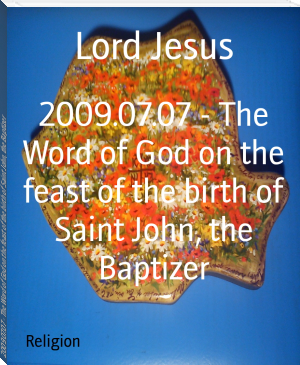2009.07.07 - The Word of God on the feast of the birth of Saint John, the Baptizer