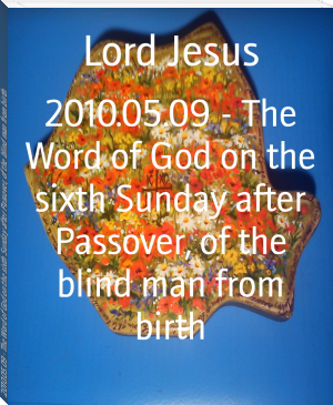 2010.05.09 - The Word of God on the sixth Sunday after Passover, of the blind man from birth