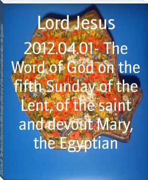 2012.04.01- The Word of God on the fifth Sunday of the Lent, of the saint and devout Mary, the Egyptian
