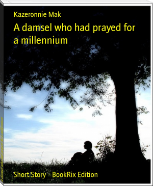 A damsel who had prayed for a millennium