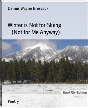 Winter is Not for Skiing      (Not for Me Anyway)