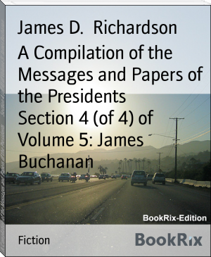 A Compilation of the Messages and Papers of the Presidents        Section 4 (of 4) of Volume 5: James Buchanan