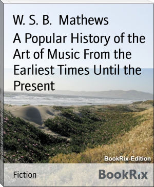 A Popular History of the Art of Music From the Earliest Times Until the Present