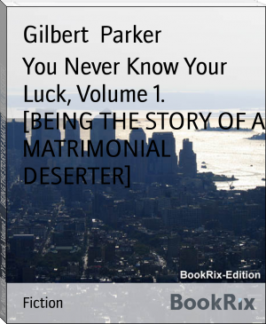 You Never Know Your Luck, Volume 1.        [BEING THE STORY OF A MATRIMONIAL DESERTER]