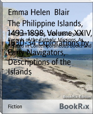 The Philippine Islands, 1493-1898, Volume XXIV, 1630-34 Explorations by Early Navigators, Descriptions of the Islands
