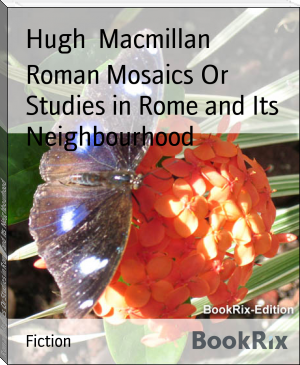 Roman Mosaics Or Studies in Rome and Its Neighbourhood