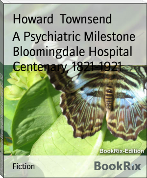 A Psychiatric Milestone Bloomingdale Hospital Centenary, 1821-1921