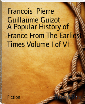 A Popular History of France From The Earliest Times Volume I of VI