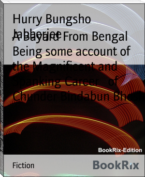 A Bayard From Bengal  Being some account of the Magnificent and Spanking Career   of Chunder Bindabun Bhosh