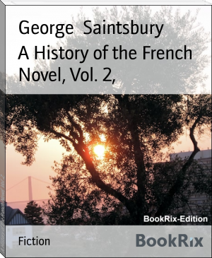 A History of the French Novel, Vol. 2,