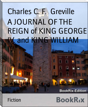 A JOURNAL OF THE REIGN of KING GEORGE IV. and KING WILLIAM IV.
