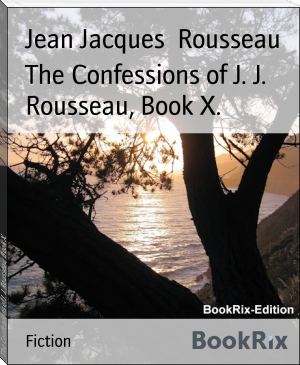 The Confessions of J. J. Rousseau, Book X.