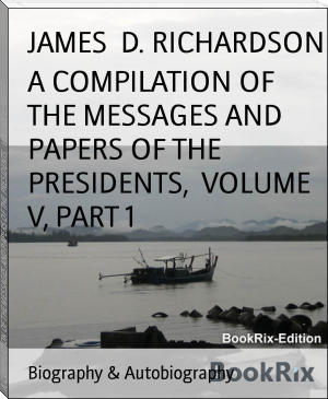 A COMPILATION OF THE MESSAGES AND PAPERS OF THE PRESIDENTS,  VOLUME V, PART 1