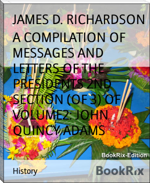 A COMPILATION OF MESSAGES AND LETTERS OF THE PRESIDENTS 2ND SECTION (OF 3) OF VOLUME2: JOHN QUINCY ADAMS
