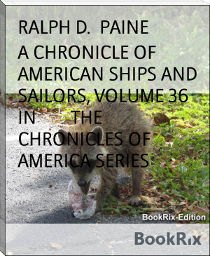 A CHRONICLE OF AMERICAN SHIPS AND SAILORS, VOLUME 36 IN        THE CHRONICLES OF AMERICA SERIES