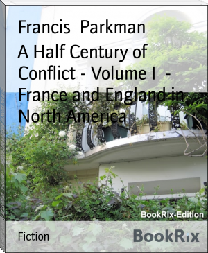 A Half Century of Conflict - Volume I  -  France and England in North America