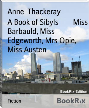 A Book of Sibyls        Miss Barbauld, Miss Edgeworth, Mrs Opie, Miss Austen