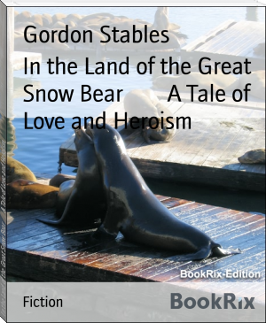In the Land of the Great Snow Bear        A Tale of Love and Heroism