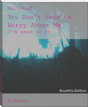 You Don't Have to Worry About Me