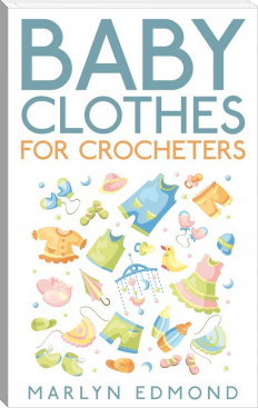Baby Clothes for Crocheters