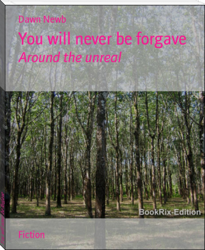 You will never be forgave